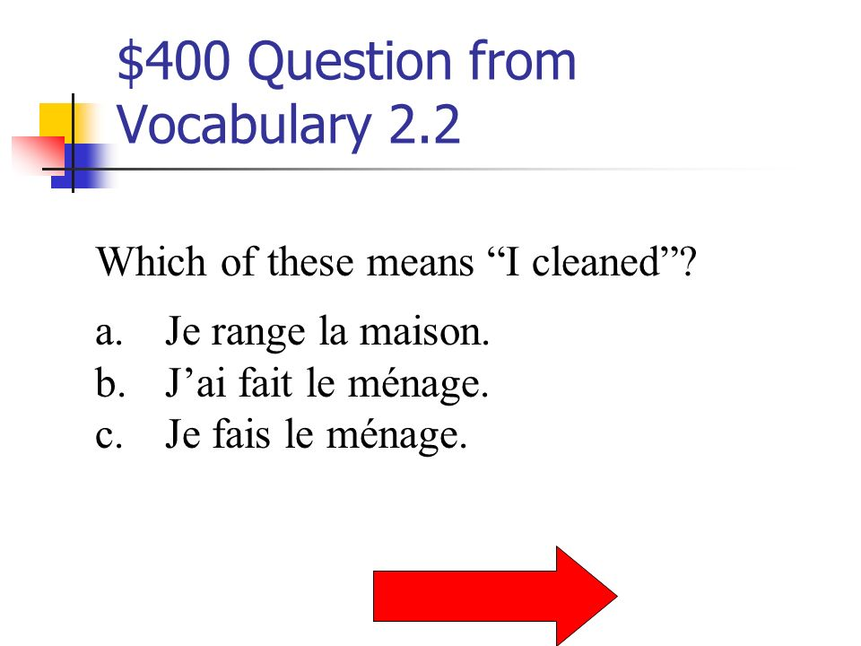 $300 Answer from Vocabulary 2.2 faire les courses