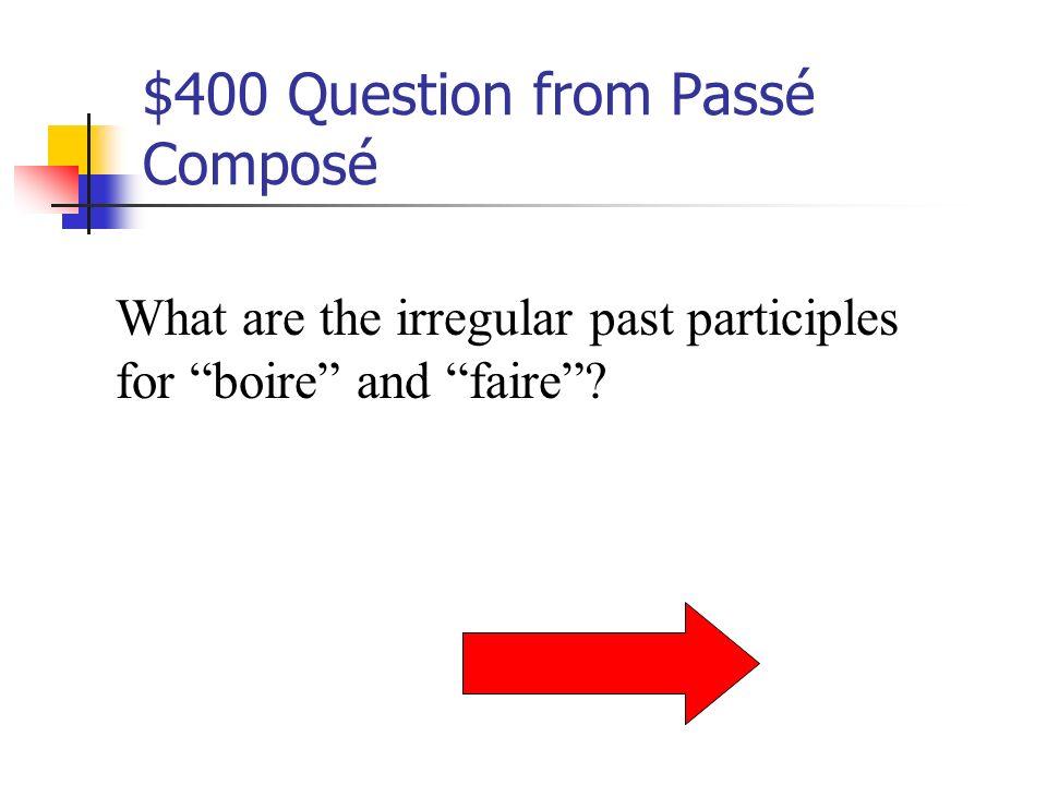 $300 Answer from Passé Composé Elle a vendu la glace.