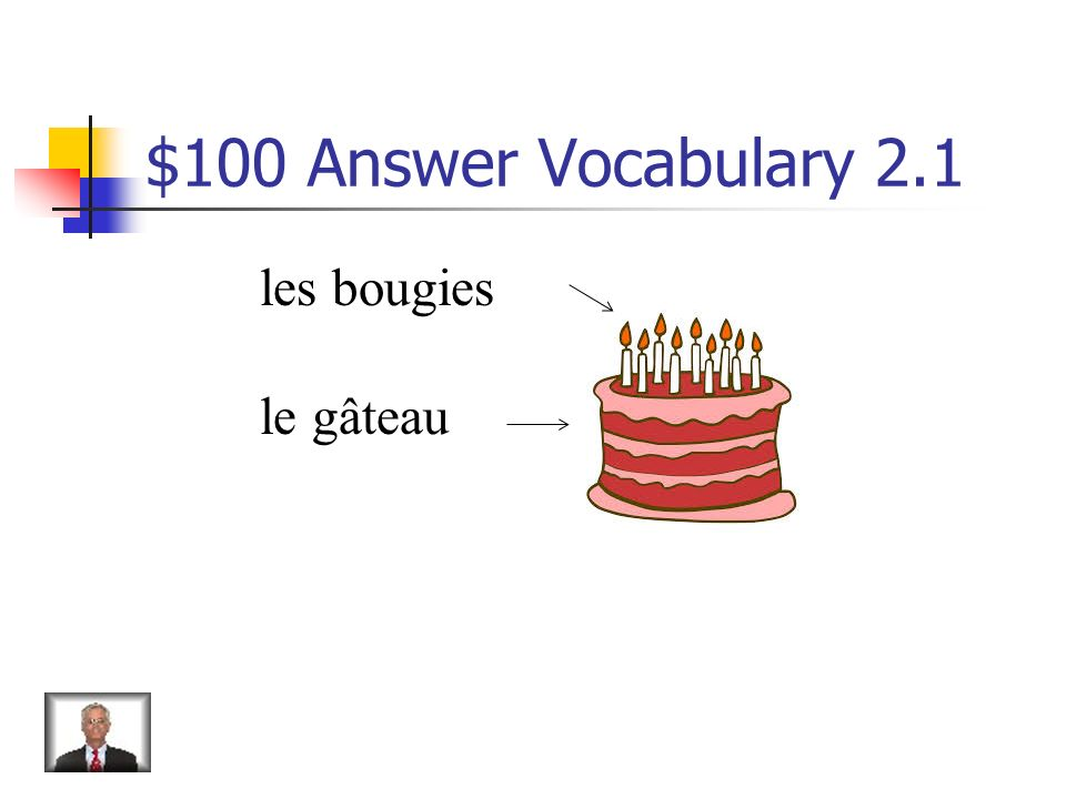 $100 Question from Vocabulary 2.1 Name these two objects.