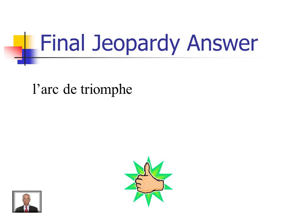 Final Jeopardy What is the name of this famous Parisian monument