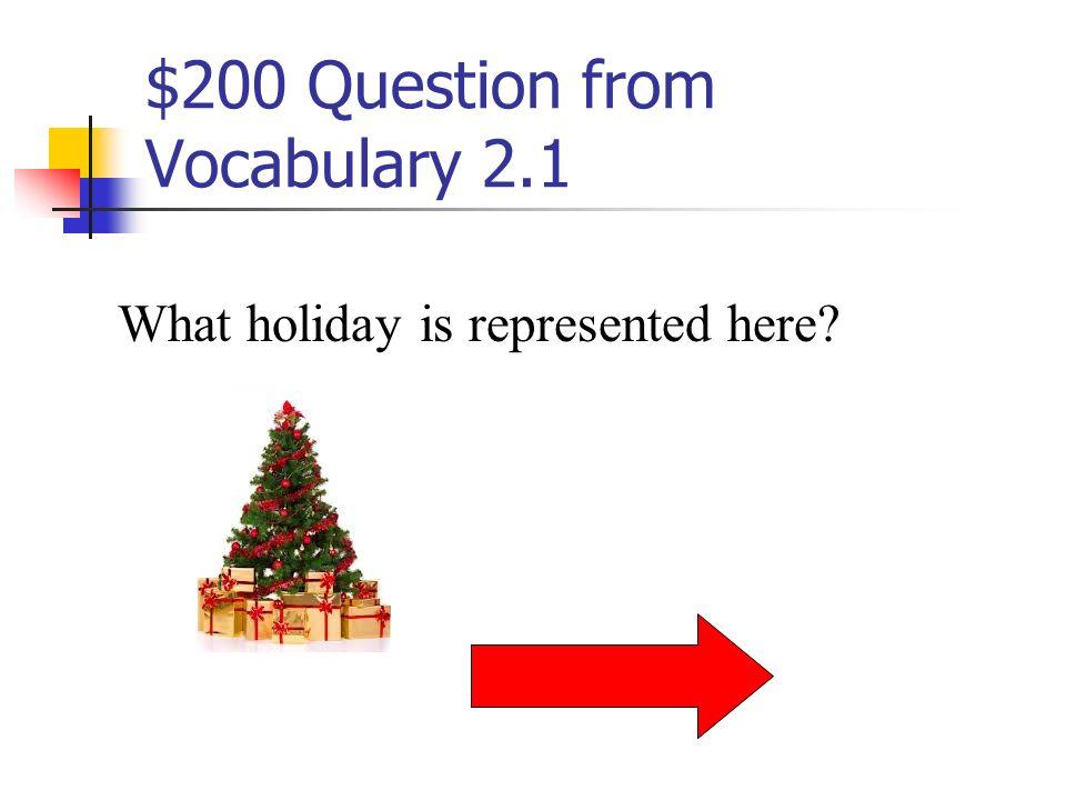 $100 Answer Vocabulary 2.1 les bougies le gâteau