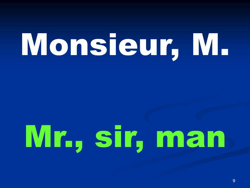 9 Monsieur, M. Mr., sir, man