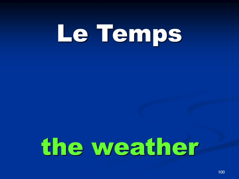100 Le Temps the weather