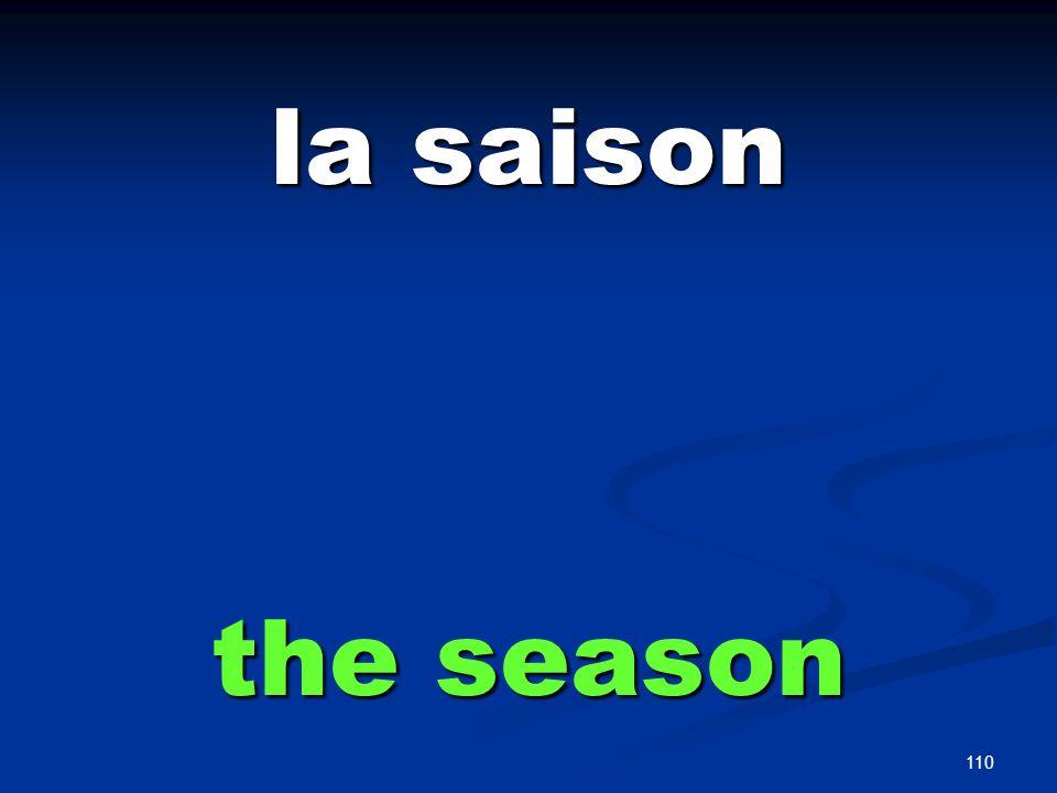 110 la saison the season