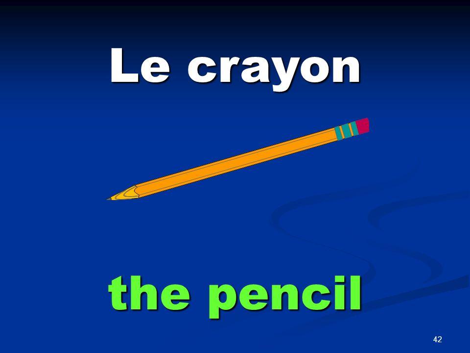 42 Le crayon the pencil