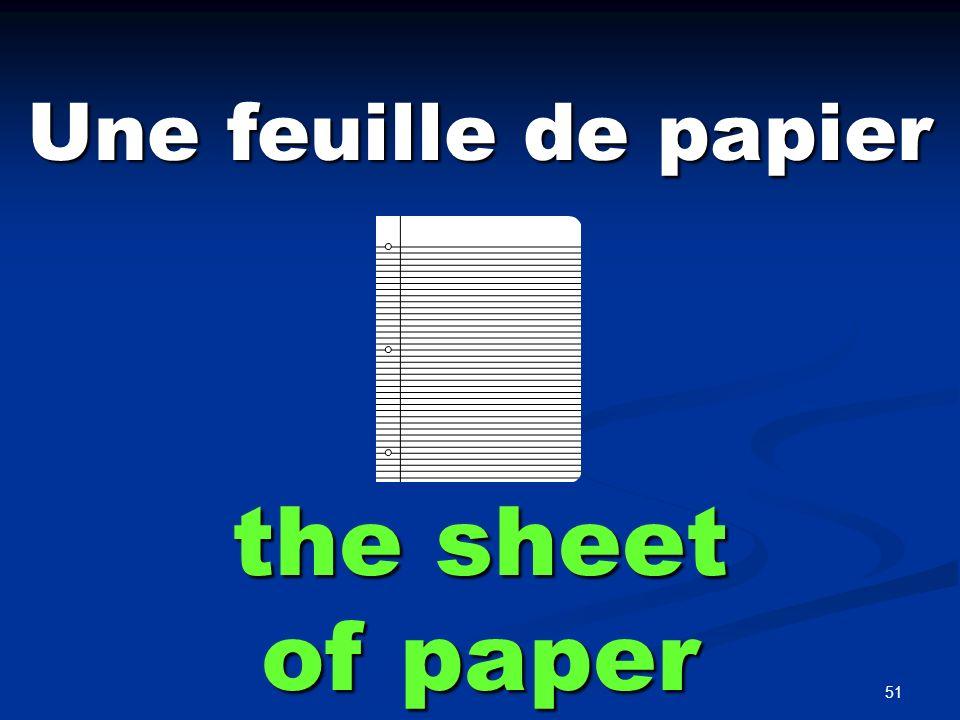 51 Une feuille de papier the sheet of paper