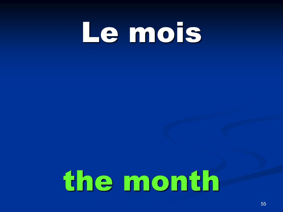55 Le mois the month