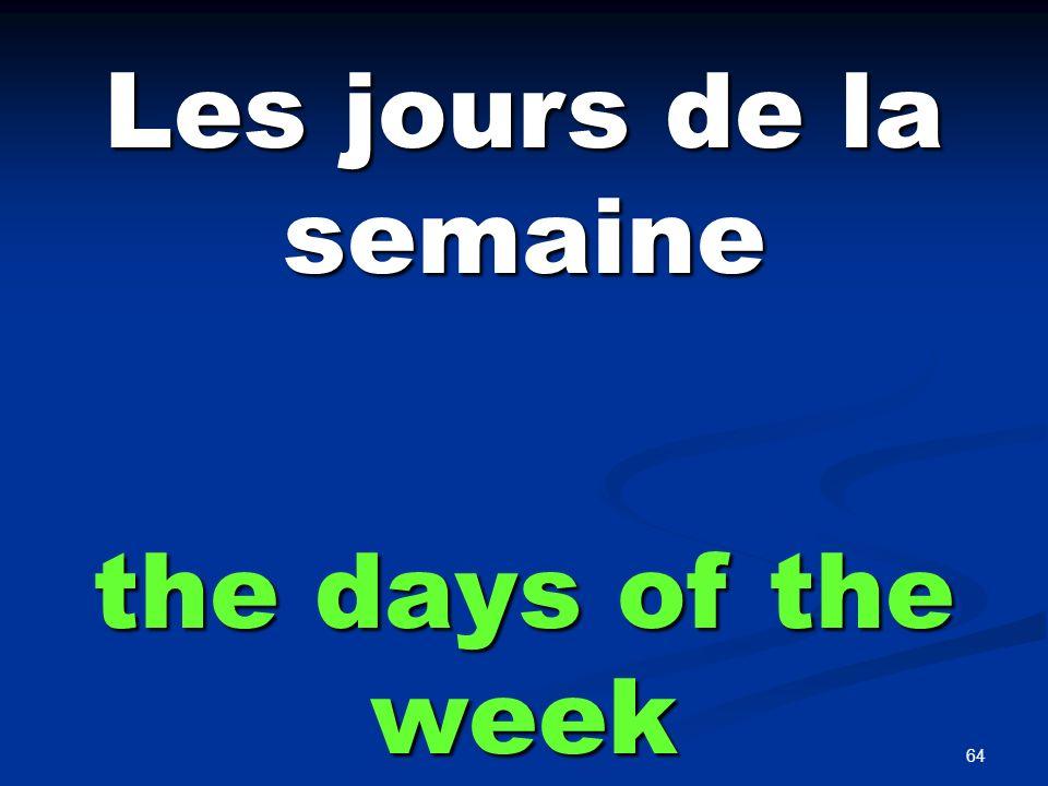 64 Les jours de la semaine the days of the week