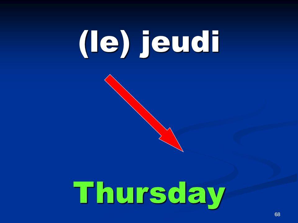 68 (le) jeudi Thursday