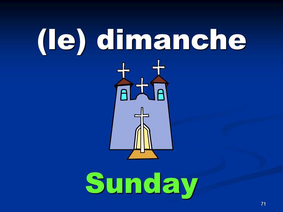 71 (le) dimanche Sunday