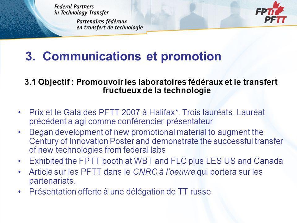 3. Communications et promotion 3.1 Objectif : Promouvoir les laboratoires fédéraux et le transfert fructueux de la technologie Prix et le Gala des PFT