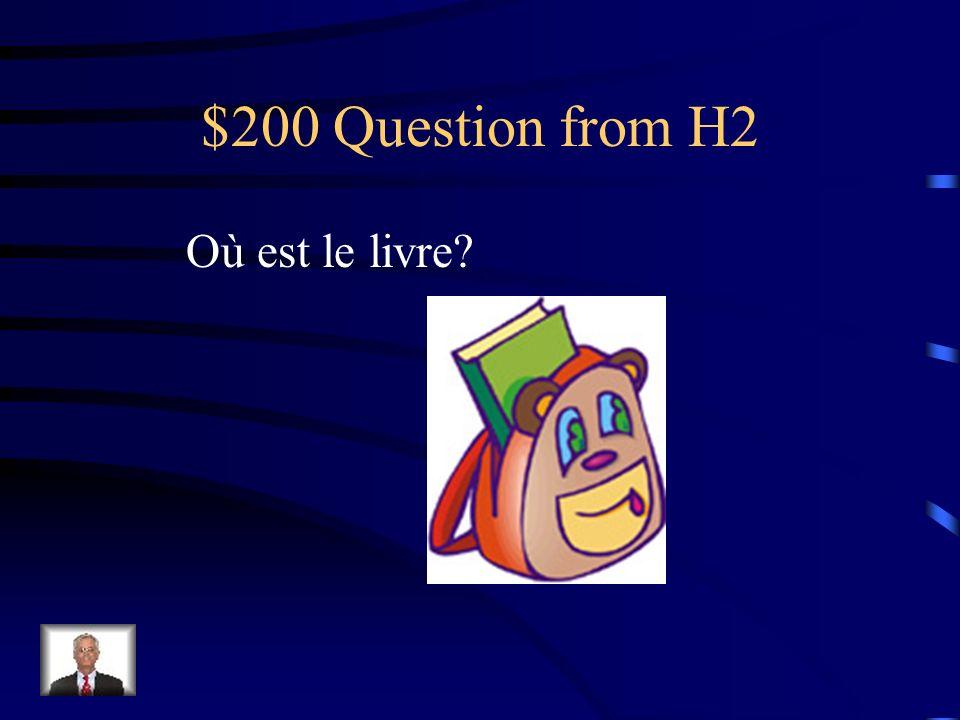 $100 Answer from H2 Lhorloge est sous le drapeau.
