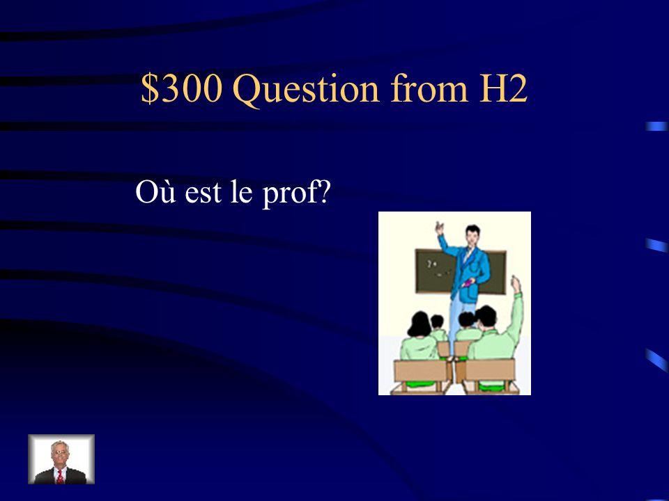 $200 Answer from H2 Le livre est dans le sac à dos.