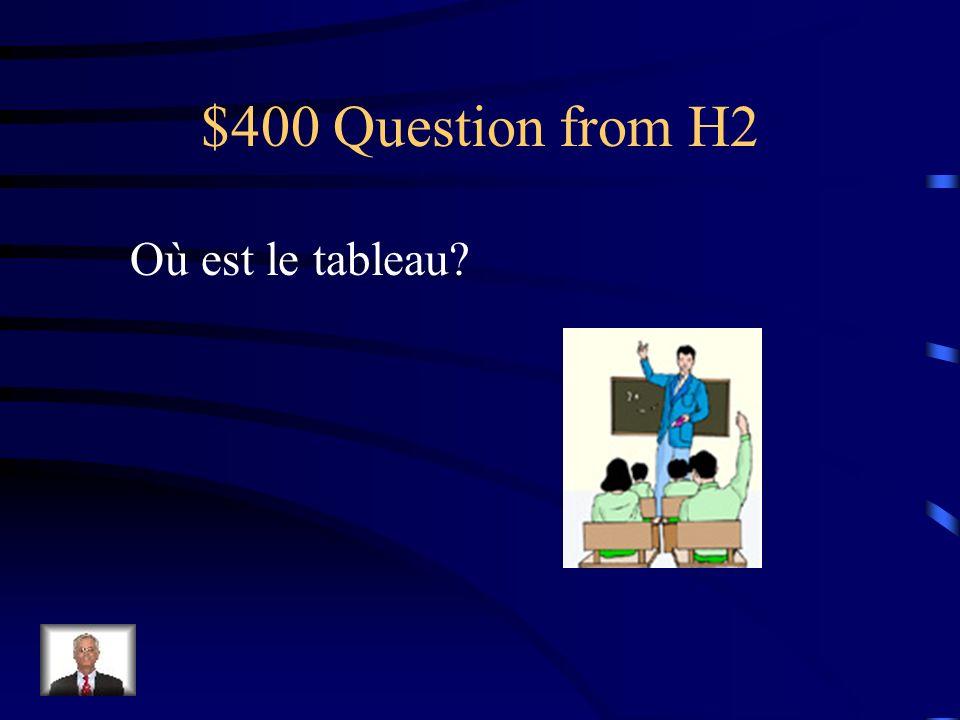 $300 Answer from H2 Le prof est devant le tableau. Le prof est devant les élèves.