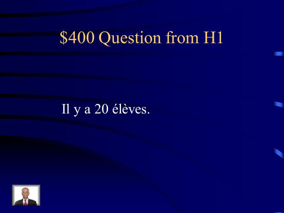 $300 Answer from H1 Quelle est la date aujourdhui