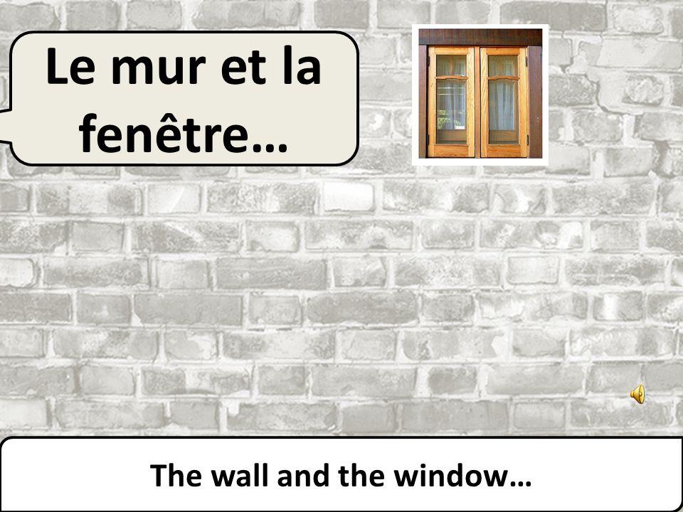 Le mur… The wall…