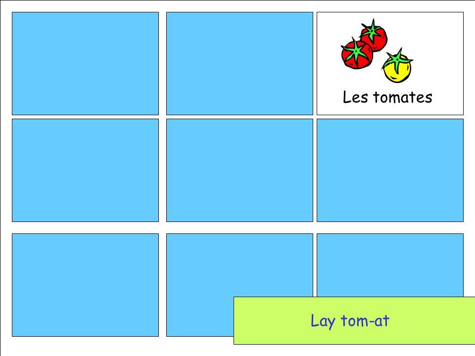 Les tomates Lay tom-at