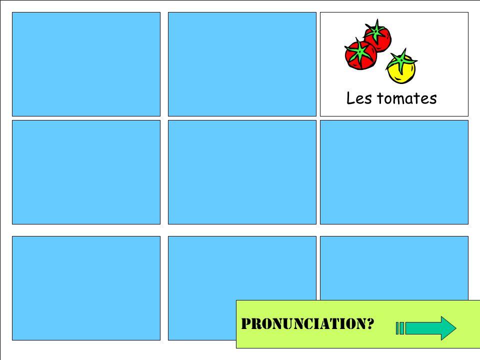 Les tomates Pronunciation?