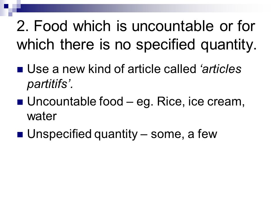 2. Food which is uncountable or for which there is no specified quantity.