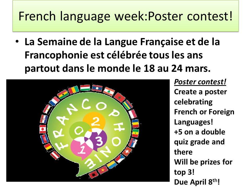 French language week:Poster contest! La Semaine de la Langue Française et de la Francophonie est célébrée tous les ans partout dans le monde le 18 au