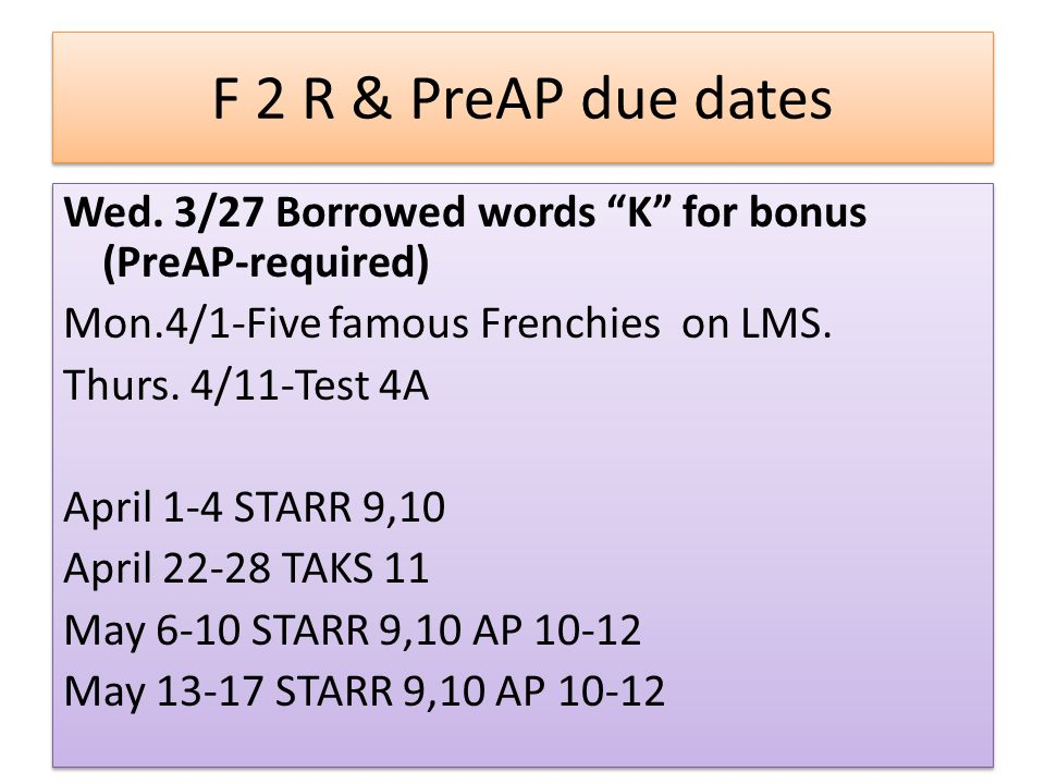 F 2 R & PreAP due dates Wed.