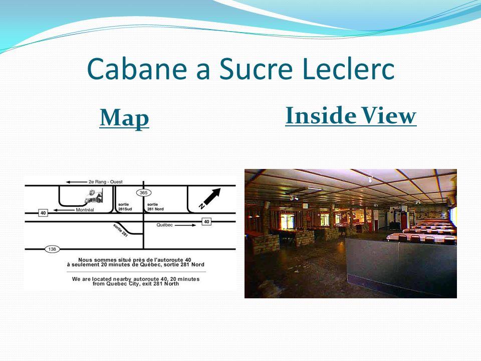 Cabane a Sucre Leclerc Map Inside View
