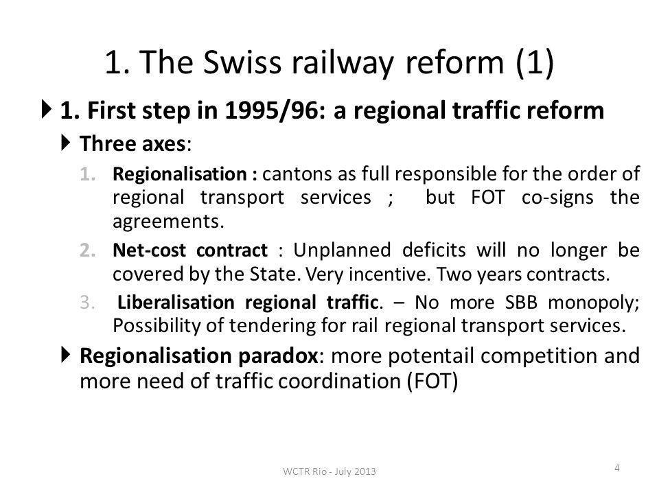 3.The keys of the Swiss rail reform success 15 Key 2.