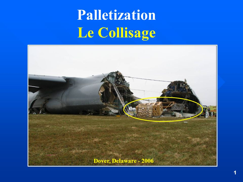 1 Dover, Delaware - 2006 Palletization Le Collisage