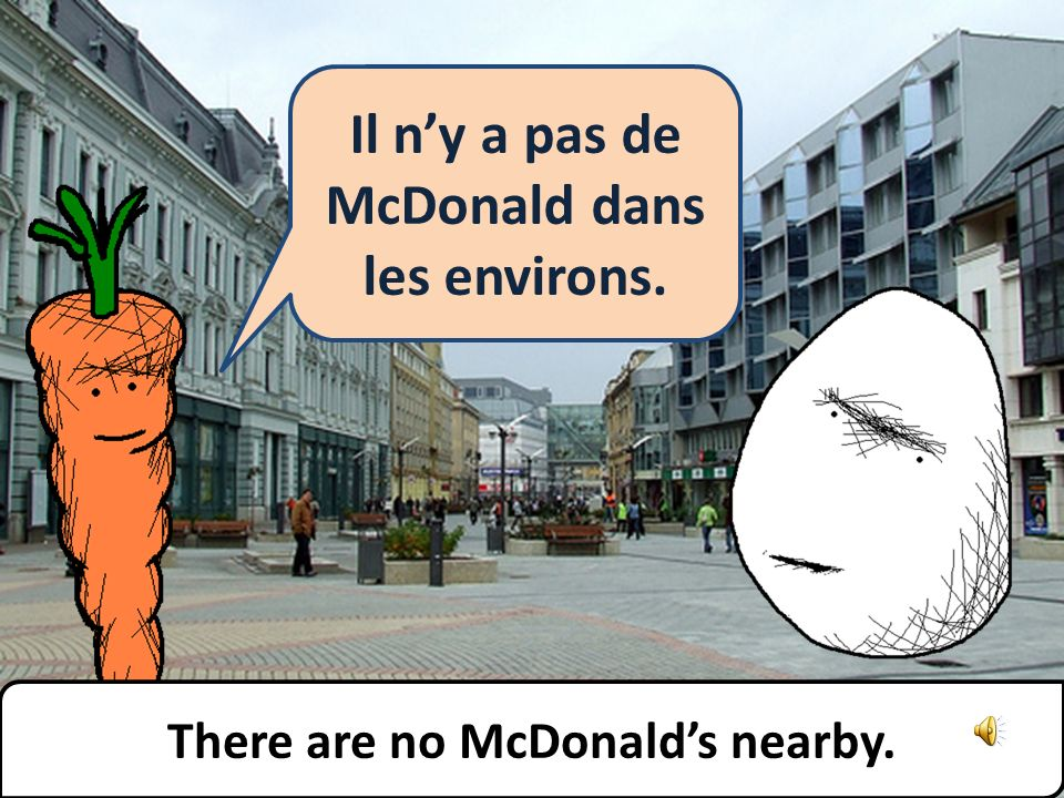 Where is the nearest McDonalds Où est le MacDo le plus proche