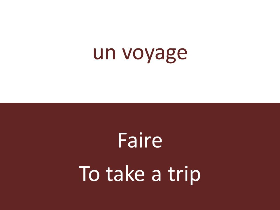 un voyage Faire To take a trip