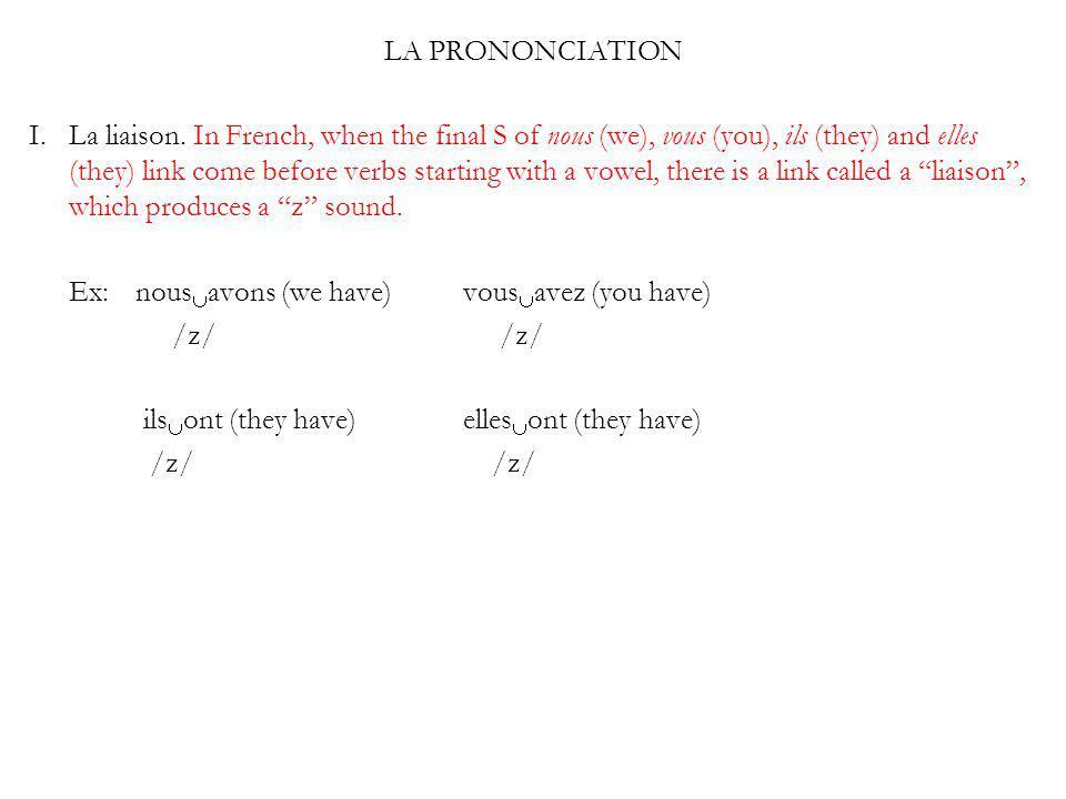 LA PRONONCIATION I. La liaison.