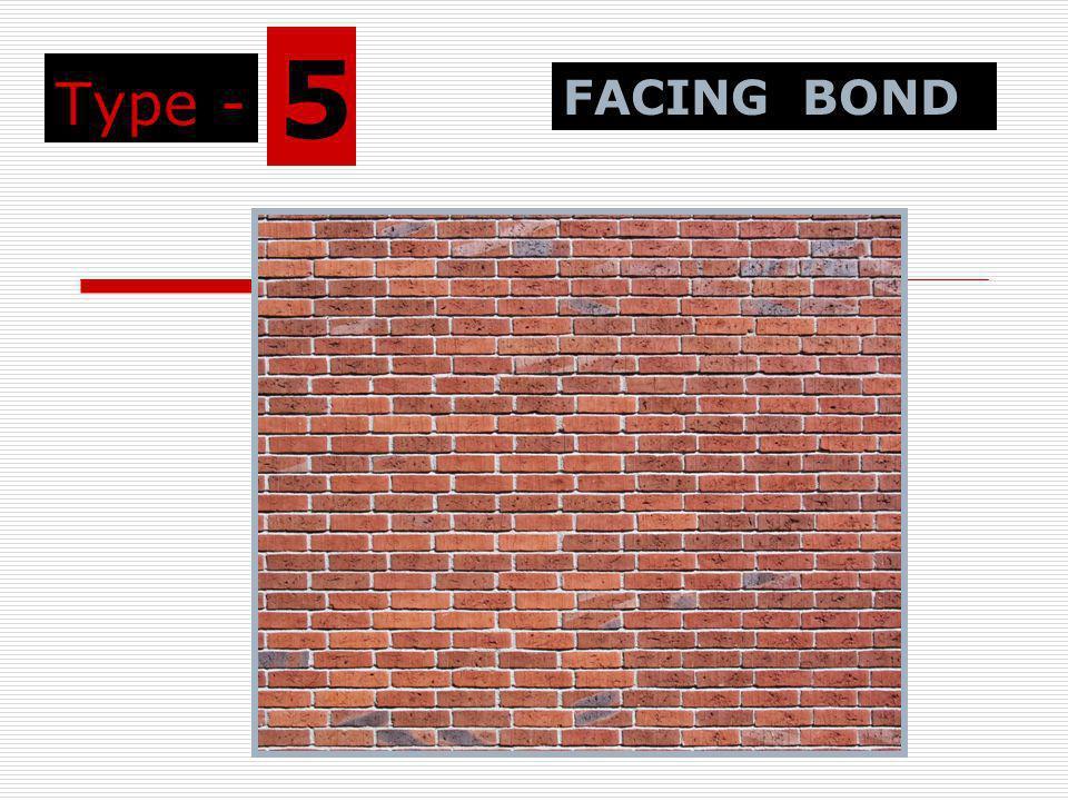 Type - 5 FACING BOND