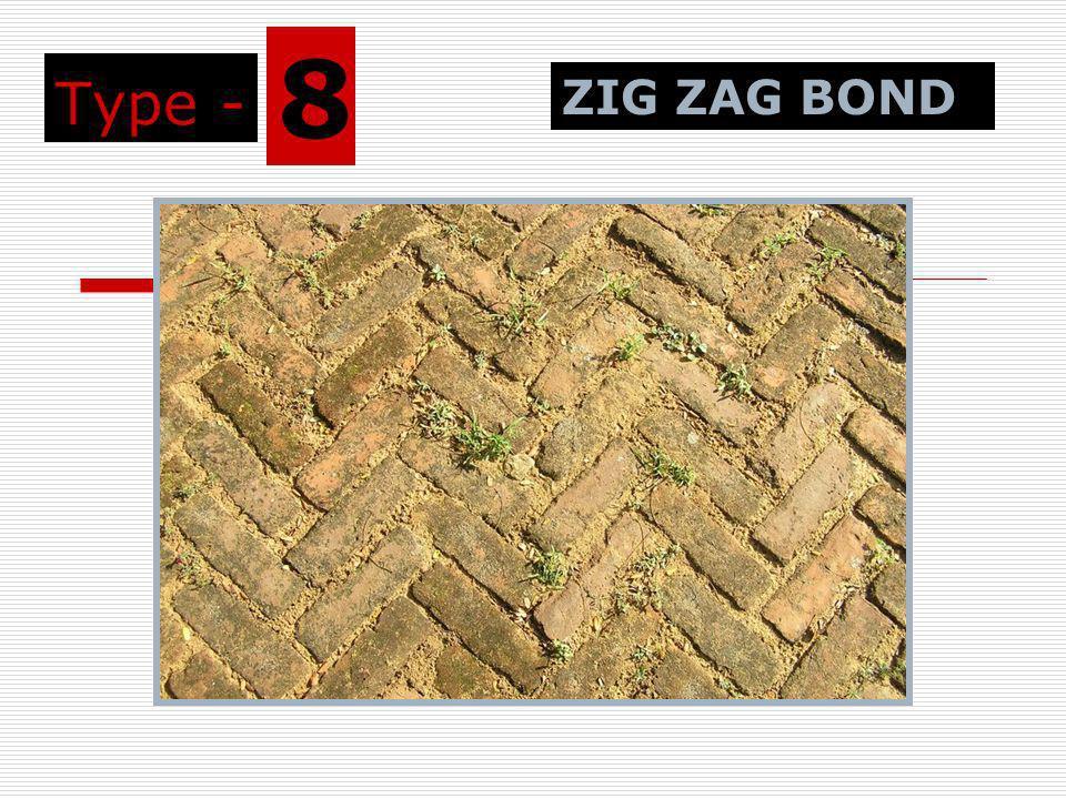 Type - 8 ZIG ZAG BOND