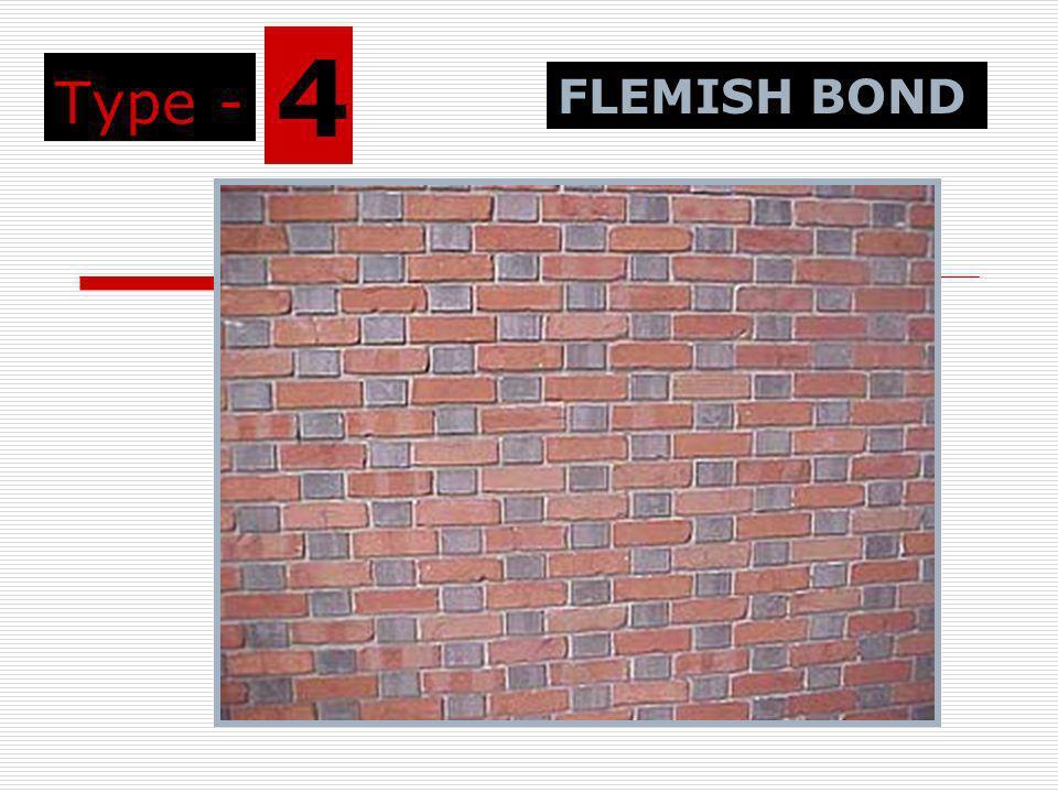 Type - 4 FLEMISH BOND