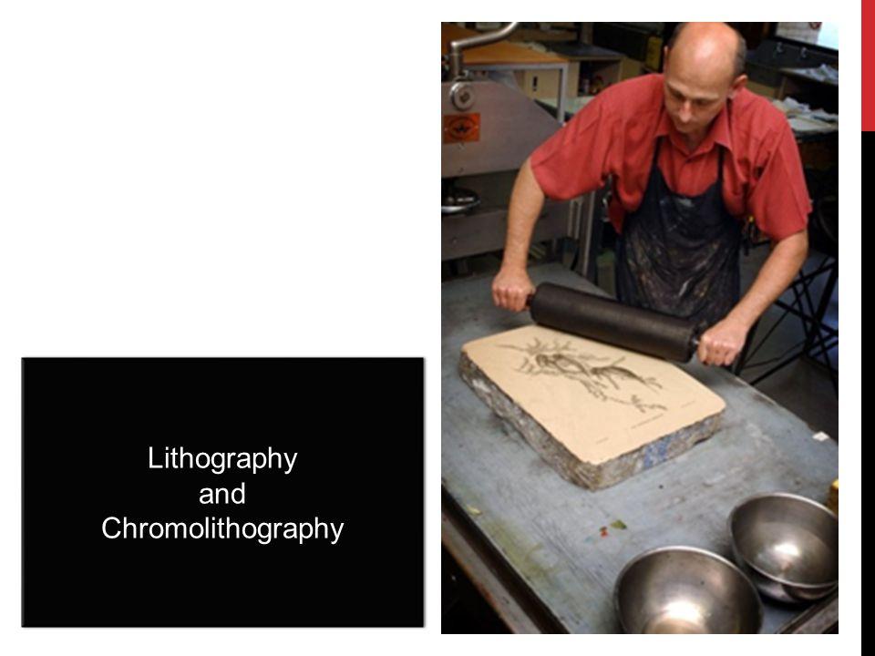 Lithography and Chromolithography Lithography and Chromolithography