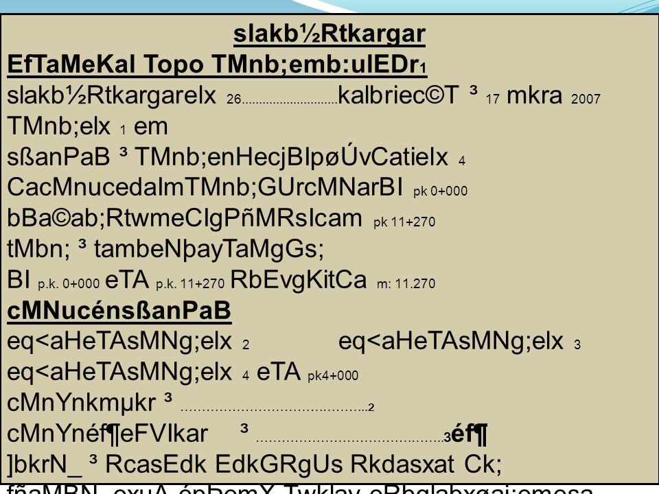slakb½Rtkargar EfTaMeKal Topo TMnb;emb:ulEDr 1 slakb½Rtkargarelx 26............................