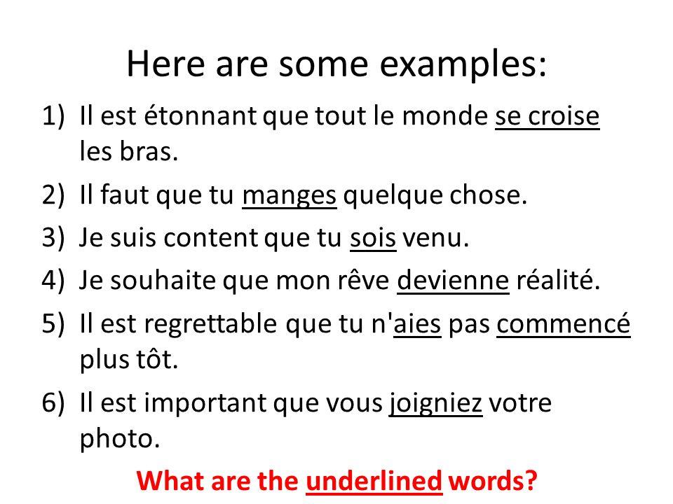Here are some examples: 1)Il est étonnant que tout le monde se croise les bras.