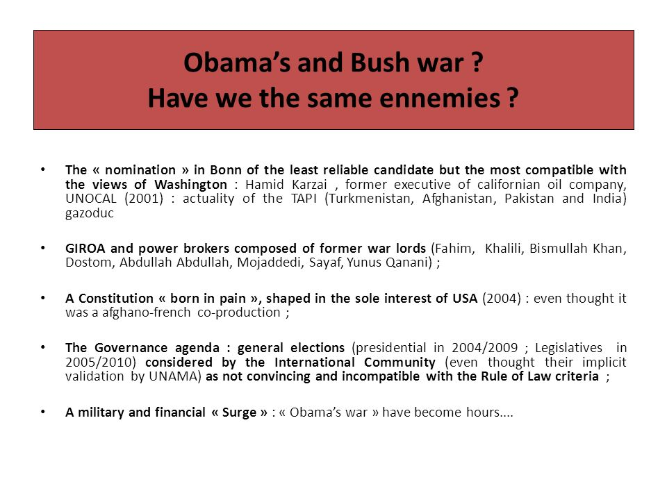 Obamas and Bush war .Have we the same ennemies .