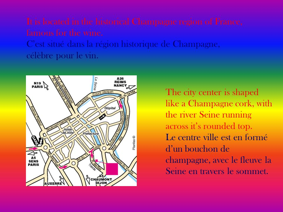 It is located in the historical Champagne region of France, famous for the wine. Cest situé dans la région historique de Champagne, célèbre pour le vi