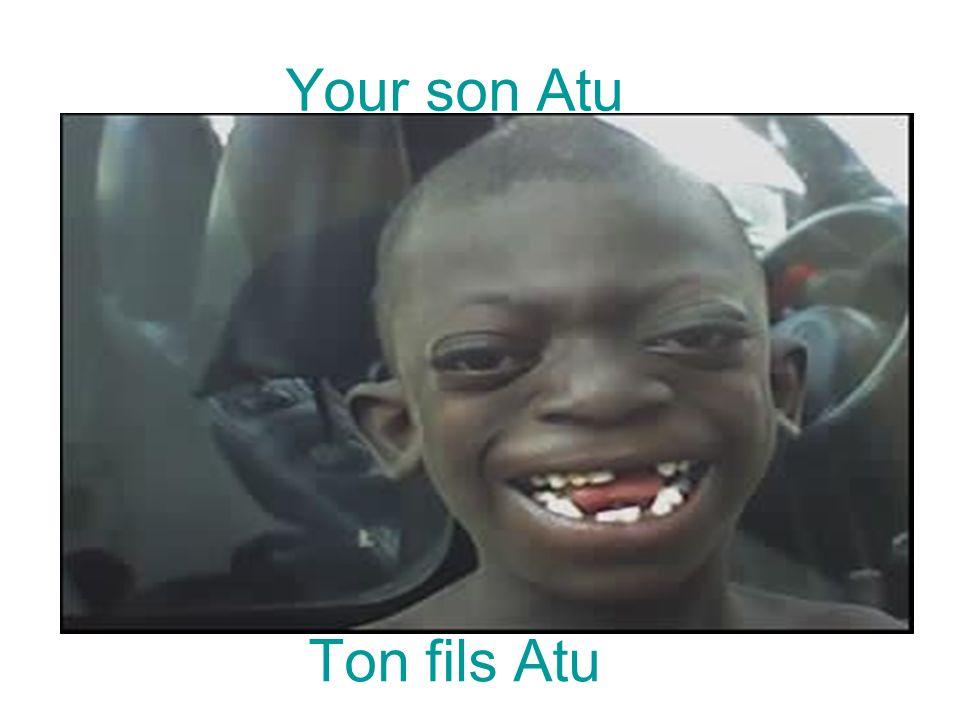 Ton fils Atu Your son Atu