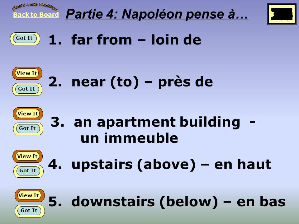 1.far from – loin de 2. near (to) – près de 3. an apartment building - un immeuble 4.