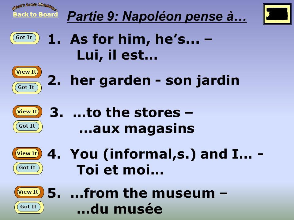 1.As for him, hes... – Lui, il est… 2. her garden - son jardin 3.