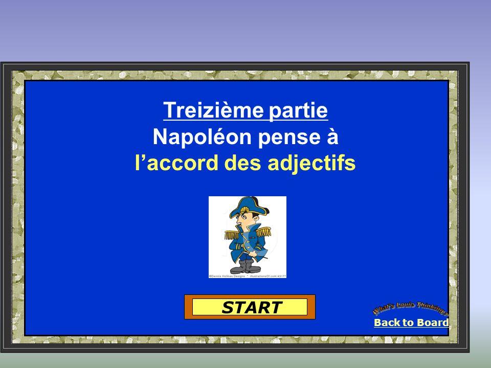 Back to Board START Treizième partie Napoléon pense à laccord des adjectifs