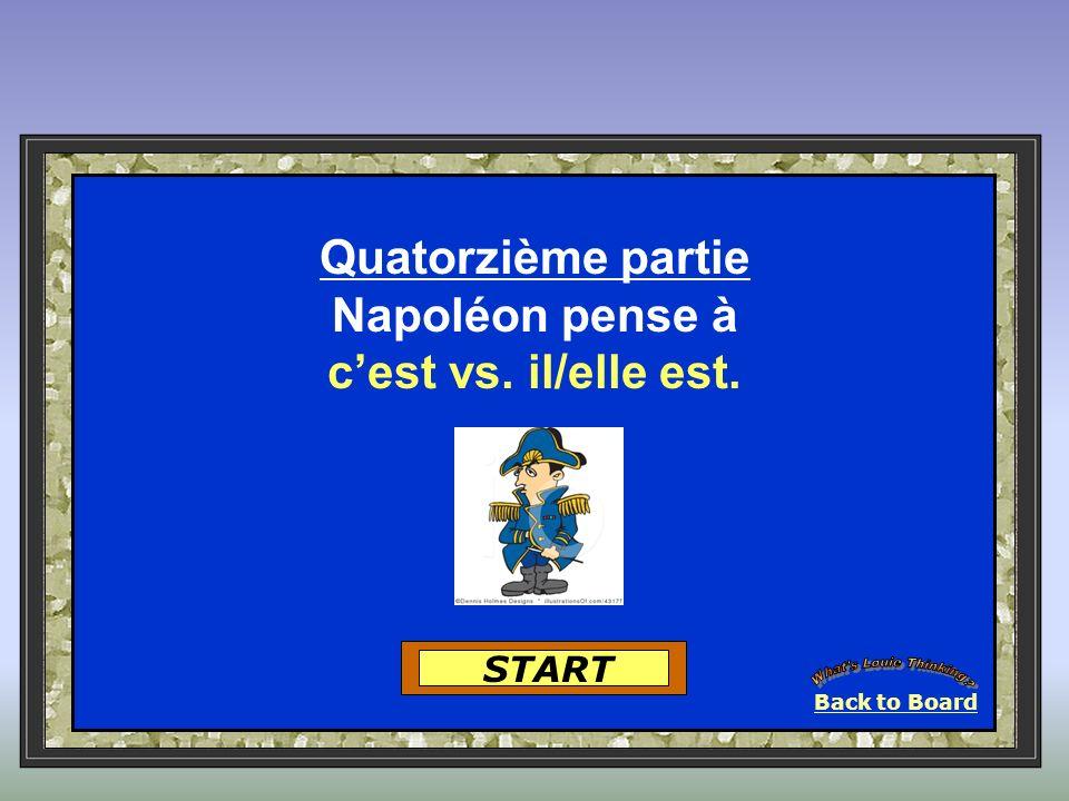 Back to Board START Quatorzième partie Napoléon pense à cest vs. il/elle est.