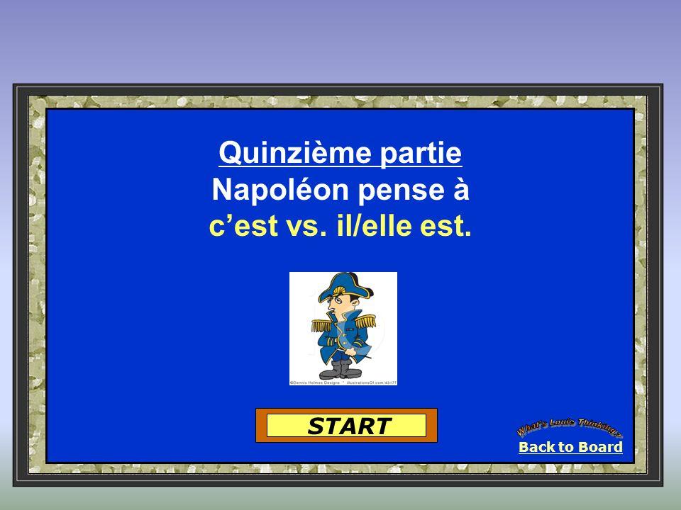 Back to Board START Quinzième partie Napoléon pense à cest vs. il/elle est.