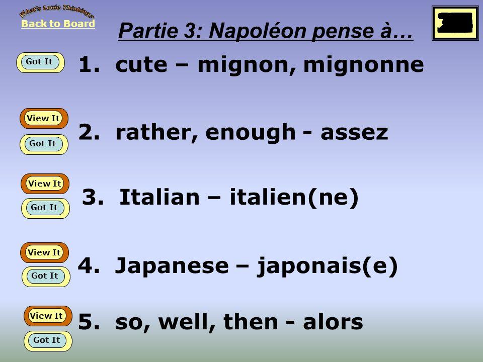 1.cute – mignon, mignonne 2. rather, enough - assez 3.