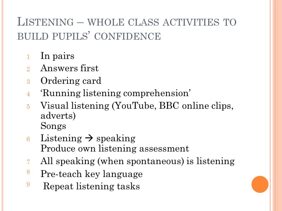 VARIETY OF RESPONSES – TO BUILD PUPILS CONFIDENCE IN LISTENING Predict answers.