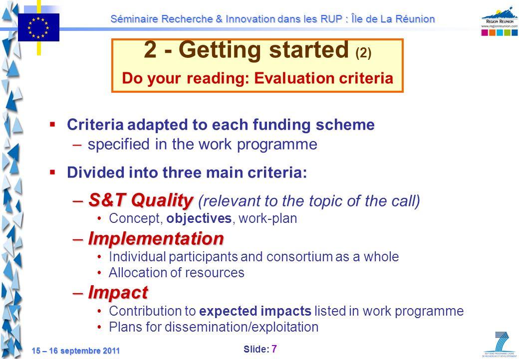 Slide: 8 Séminaire Recherche & Innovation dans les RUP : Île de La Réunion 15 – 16 septembre 2011 2 - Getting started (3) Do your reading: Evaluation criteria From A.
