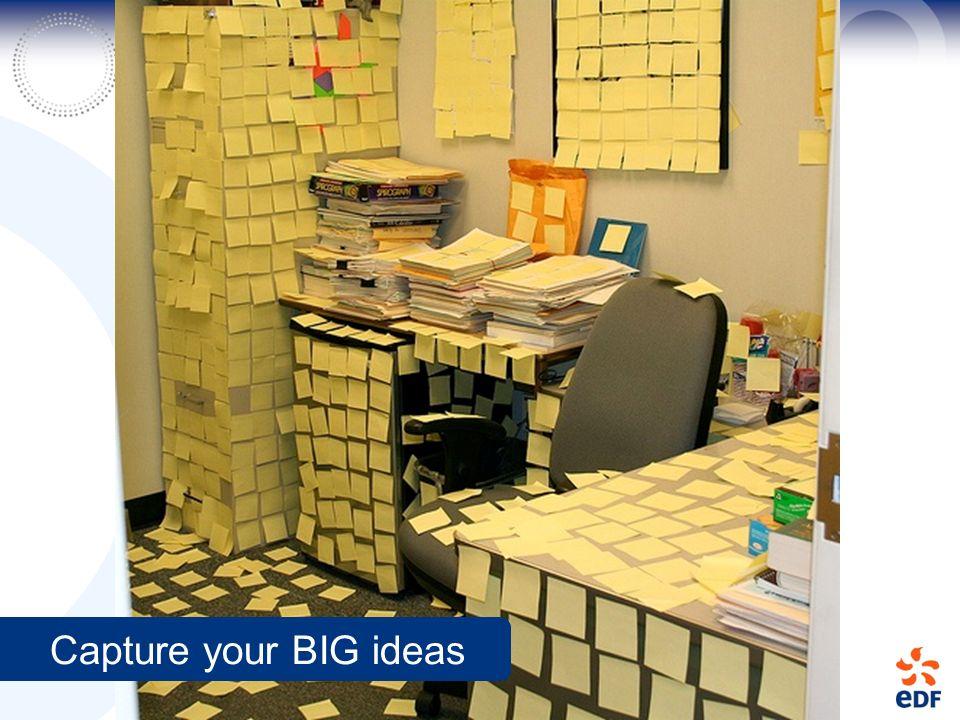 Capture your BIG ideas