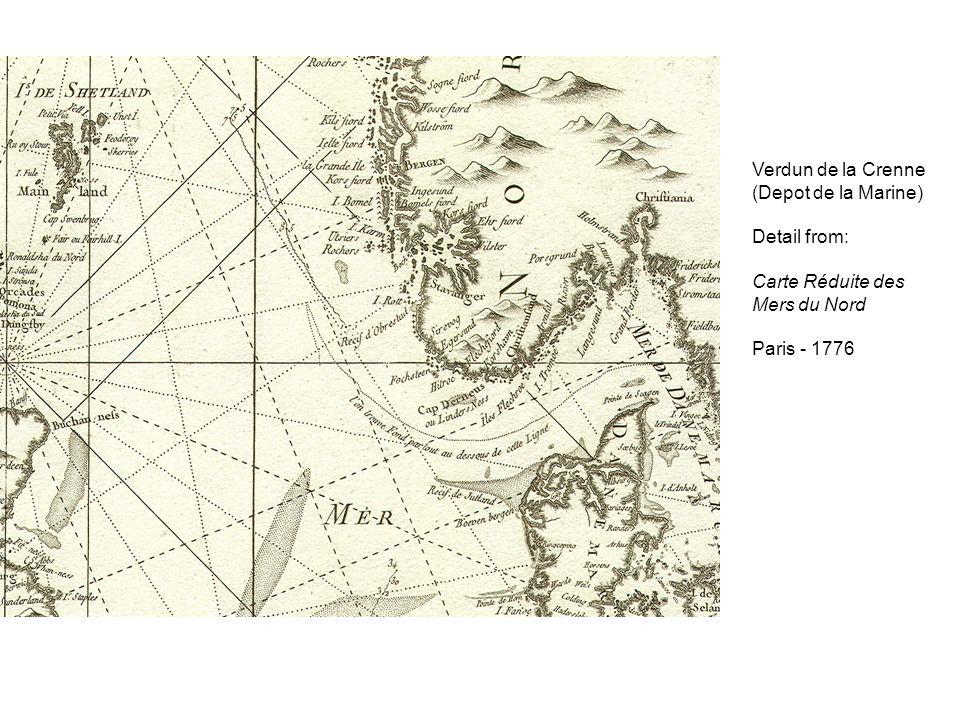 Verdun de la Crenne (Depot de la Marine) Detail from: Carte Réduite des Mers du Nord Paris - 1776